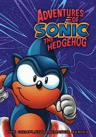 Cover image for Adventures of Sonic the Hedgehog : the complete animated series [DVD] / directed by Kent Butterworth ; produced by Allen Bohbot [and 4 others].