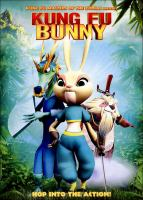 Cover image for Kung fu bunny / director, Chi Tian ; producer, Leon Ding.