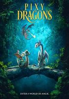 Cover image for Pixy dragons [DVD] / producer, Wally Atkins ; director, James Snider.