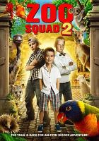 Cover image for Zoo squad 2 [DVD] / producer/director, Kieron Smedley.