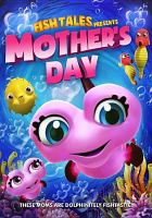 Cover image for Fish Tales presents Mother's Dayh[DVD] / director, James Snider ; producer, Wally Atkins ; written by Charlie Kim.