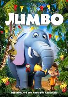 Cover image for Jumbo [DVD] / director, James Snider ; producer, Wally Atkins.