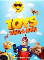 Cover image for Toys sing-a-long [DVD] / producer, Dan Barris ; director, Pippa Seymour.