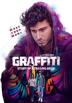 Cover image for Graffiti : the story of a tagging crew / producer/director, Alfonso Cioce.