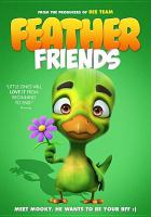 Cover image for Feather friends [DVD] / director, James Snider.
