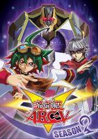 Cover image for Yu-gi-oh! ARC-V. Season 2 [DVD] / Flatiron Film Company.