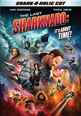 Cover image for The last sharknado [DVD] : it's about time! / SYFY Original ; an Anthony C. Ferrante film ; written by Scotty Mullen ; produced by David Michael Latt ; directed by Anthony C. Ferrante.
