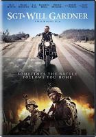 Cover image for Sgt. Will Gardner [DVD] / Mona Vista Productions ; directed and written by Max Martini.