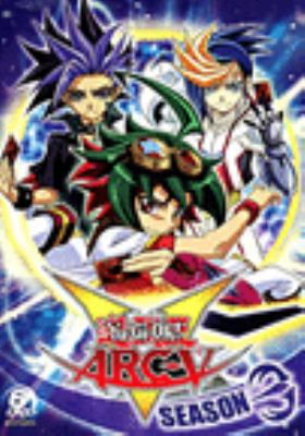 Cover image for Yu-Gi-Oh! ARC-V. Season 3.