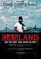 Cover image for Gasland [DVD] / [a film by Josh Fox] ; an International WOW Company production [in association with HBO Documentary Films] ; written and directed by Josh Fox ; produced by Trish Adlesic ; producers, Josh Fox, Molly Gandour.
