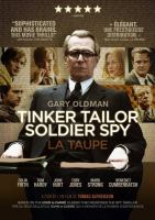 Cover image for Tinker, tailor, soldier, spy [DVD] / Entertainment One and Studio Canal present a Karla Films, Paradis Films, Knowelt Filmproduktion co-production with the participation of Canal+ and Cinecinema, a Working Title production ; screenplay by Bridget O'Connor & Peter Straughan ; produced by Tim Bevan, Eric Fellner, Robyn Slovo ; directed by Tomas Alfredson.