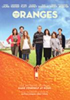 Cover image for The Oranges [DVD] / ATO Pictures presents an Olympus Pictures production ; a Likely Story ; produced by Anthony Bregman, Leslie Urdang, Dean Vanech ; writteny by Ian Helfer & Jay Reiss ; directed by Julian Farino.