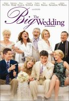 Cover image for The big wedding [DVD] / Entertainment One ; director, Justin Zackham.