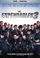 Cover image for The expendables 3 [DVD] / [producers, Avi Lerner ... [et. al.] ; writers, Syvester Stallone, Creighton Rothenberger, Katrin Benedikt] ; director, Patrick Hughes.