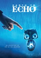 Cover image for Earth to echo [DVD] / directed by Dave Green.