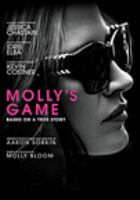 Cover image for Molly's game [DVD] / director, Aaron Sorkin.