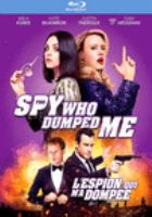 Cover image for The spy who dumped me [blu-ray] / director, Susanna Fogel.