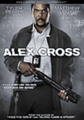 Cover image for Alex Cross [DVD] / Summit Entertainment and James Patterson Entertainment ; Block/Hanson ; Emmett/Furla Films ; producers, Bill Block ... [et. al.] ; director, Rob Cohen ; writers, Marc Moss and Kerry Williamson.