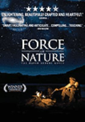 Cover image for Force of nature [DVD] : the David Suzuki movie / Entertainment One presents in association with Telefilm Canada ... [et al.] ; produced by Entertainment One in co-production with The National Film Board of Canada ... [et al.] ; produced by Janice Tufford and Sturla Gunnarsson ; directed by Sturla Gunnarsson.