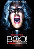 Cover image for Boo! [DVD] : a Madea Halloween / producers, Tyler Perry, Ozzie Areu, Will Areu ; writer, Tyler Perry ; director, Tyler Perry.