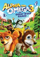 Cover image for Alpha and omega 3 [DVD] : the great wolf games