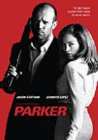 Cover image for Parker [DVD] / director, Taylor Hackford ; writers, John J. McLaughlin, Donald E. Westlake.