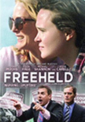 Cover image for Freeheld / producers, Michael Shamberg [and five others] ; screenplay, Ron Nyswaner ; director Peter Sollett.