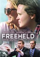 Cover image for Freeheld [DVD] / producers, Michael Shamberg [and five others] ; screenplay, Ron Nyswaner ; director Peter Sollett.