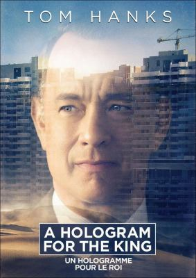 Cover image for A hologram for the king [DVD] / directed by Tom Tykwer.