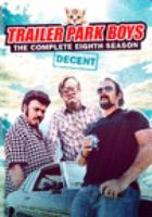 Cover image for Trailer park boys. The complete eighth season [DVD]