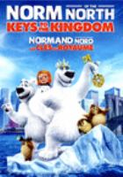 Cover image for Norm of the North. Keys to the kingdom [DVD] / Lionsgate presents in association with Splash  producers, Liz Young, Ken Katsumoto, Andrew Tight ; writer, Derek Chan ; directors, Tim Maltby, Richard Finn.