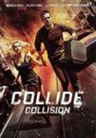 Cover image for Collide [DVD] / director, Eran Creevy.