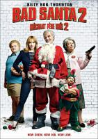 Cover image for Bad Santa 2 [DVD] / Broad Green Pictures and Miramax presents ; in association with Ingenious ; a Mark Waters film ; produced by Geyer Kosinski and Andrew Gunn ; written by Johnny Rosenthal and Shauna Cross ; directed by Mark Waters.