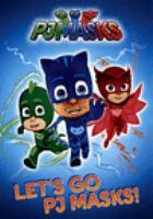 Cover image for PJ Masks. Let's go PJ Masks [DVD]