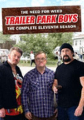 Cover image for Trailer park boys. The complete eleventh season [DVD] / Entertainment One presents ; a Sunnyvale Productions 11 production ; produced by Mike Smith, John Paul Tremblay, Robb Wells ; written by Mike Smith & JP Tremblay & Robb Wells ; directed by Cory Bowles, Warren P. Sonoda, Ron Murphy, John Dunsworth, Bobby Farrelly.