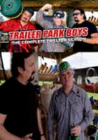 Cover image for Trailer park boys. The complete twelfth season [DVD] / Entertainment One presents ; a Sunnyvale Productions 12 production ; produced & written by Mike Smith, John Paul Tremblay, Robb Wells ; directed by Cory Bowles, Bruce McCulloch, Ron Murphy, Bobby Farrelly.