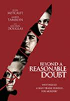 Cover image for Beyond a reasonable doubt [DVD] / Anchor Bay Films, Autonomous Films, Foresight Unlimited and RKO Pictures present a Signature Entertainment production, a Peter Hyams film ; produced by Ted Hartley, Limor Diamant, Mark Damon ; screenplay by Peter Hyams ; directed by Peter Hyams.