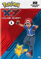 Cover image for Pokemon the series XY. Kalos quest, 1 [DVD]