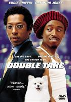 Cover image for Double take [DVD] / Touchstone Pictures presents a Permut Presentations/Rat Entertainment production, a George Gallo film ; producers, David Permut, Brett Ratner ; screenplay writer, George Gallo ; director, George Gallo.