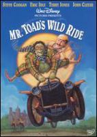 Cover image for Mr. Toad's wild ride [DVD] / Walt Disney Pictures presents in association with Allied Filmmakers ; a John Goldstone production ; a Terry Jones film ; produced by John Golstone & Jake Eberts ; screenplay by Terry Jones ; directed by Terry Jones.