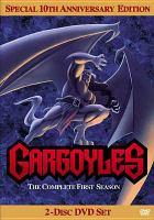 Cover image for Gargoyles. The complete first season [DVD] / Buena Vista Television ; producers, Michael Reaves, Greg Weisman ; writers, Cary Bates, Lydia Marano, Len Wein ; directed by Saburo Hashimoto, Yeun Young Sang, Kazuo Terada.