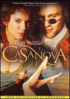 Cover image for Casanova [DVD] / Touchstone Pictures presents a Mark Gordon Company, Hallstr©œm/Holleran production, a film by Lasse Hallstr©œm ; produced by Betsy Beers, Mark Gordon, Leslie Holleran ; story by Kimberly Simi and Michael Cristofer ; screenplay by Jeffrey Hatcher and Kimberly Simi ; directed by Lasse Hallstr©œm.