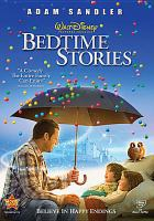 Cover image for Bedtime stories [DVD] / Walt Disney Pictures presents a Happy Madison/Gunn Films/Offspring production, a film by Adam Shankman ; produced by Andrew Gunn, Adam Sandler, Jack Giarraputo ; story by Matt Lopez ; screenplay by Matt Lopez and Tim Herlihy ; directed by Adam Shankman.