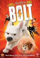 Cover image for Bolt [DVD] / Walt Disney Studios ; Walt Disney Animation Studios ; Walt Disney Pictures ; directed by Chris Williams, Byron Howard ; produced by Clark Spencer ; executive producer, John Lasseter ; screenplay by Dan Fogelman, Chris Williams.