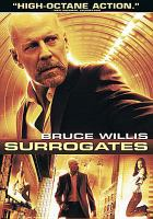 Cover image for Surrogates [DVD] / Touchstone Pictures presents a Mandeville Films production, a Jonathan Mostow film ; produced by David Hoberman, Todd Lieberman, Max Handelman ; screenplay by John Brancato & Michael Ferris ; directed by Jonathan Mostow.