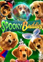 Cover image for Spooky buddies [DVD] / Walt Disney Studios Home Entertainment presents a Robert Vince film ; produced by Anna McRoberts and Robert Vince ; written by Robert Vince and Anna McRoberts ; directed by Robert Vince.