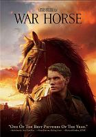 Cover image for War horse [DVD] / a Walt Disney Studios Motion Pictures release of a DreamWorks Pictures and Reliance Entertainment presentation of an Amblin Entertainment/Kennedy/Marshall Co. production ; produced by Steven Spielberg, Kathleen Kennedy ; directed by Steven Spielberg ; screenplay, Lee Hall, Richard Curtis