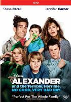 Cover image for Alexander and the terrible, horrible, no good, very bad day [DVD] / Disney presents ; a 21 Laps/Jim Henson Company production ; produced by Shawn Levy, Dan Levine, Lisa Henson ; screen story and screenplay by Rob Lieber ; directed by Miguel Arteta.