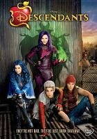 Cover image for Descendants [DVD] / Walt Disney Studios Home Entertainment presents ; a Disney Channel original movie ; produced by Tracey Jeffrey ; written by Josann McGibbon & Sara Parriott ; directed by Kenny Ortega.