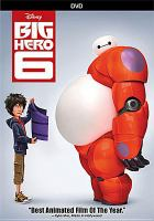 Cover image for Big hero 6 [DVD] / Walt Disney Animation Studios ; screenplay by Jordan Roberts and Daniel Gerson & Robert L. Baird ; directed by Don Hall, Chris Williams ; producer Roy Conli.